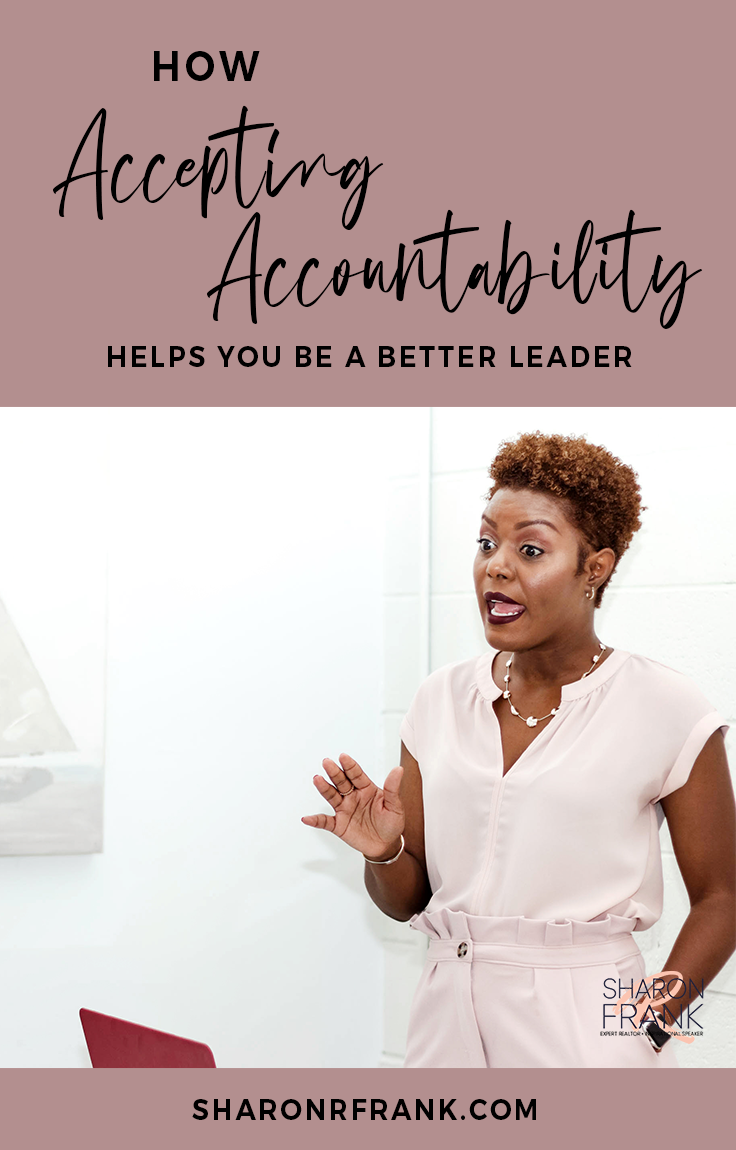 How Accepting Accountability Helps You to Be a Better Leader